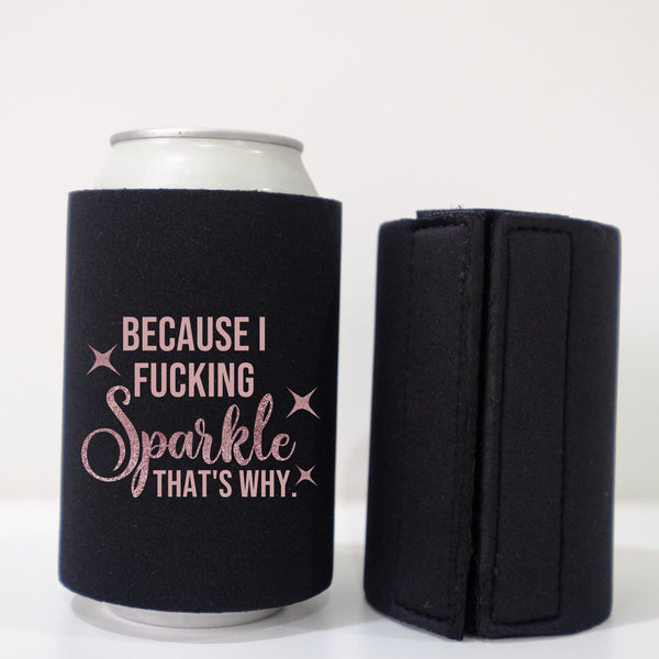 Stubby Cooler - Because I F*cking sparkle