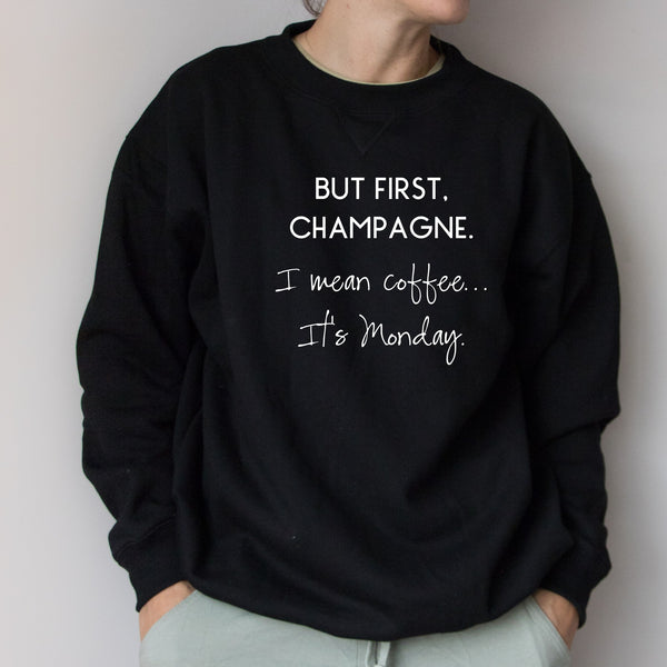 Crew Neck Jumper - But first, champagne