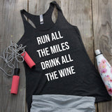 Racerback Tank Top - Run all the miles, Drink all the Wine.