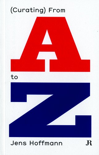 ArtBook - Jens Hoffmann: (Curating) From A to Z (4508842885207)