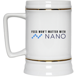 Fees won't matter with nano - Beer Stein 22oz.