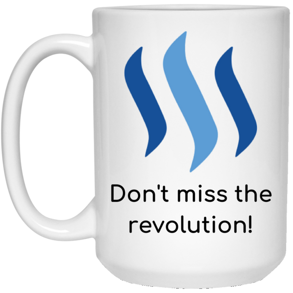 Steem don't miss the revolution - 15 oz. White Mug
