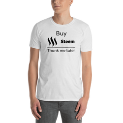Buy steem thank me later (Frontprint) - Men's T-Shirt