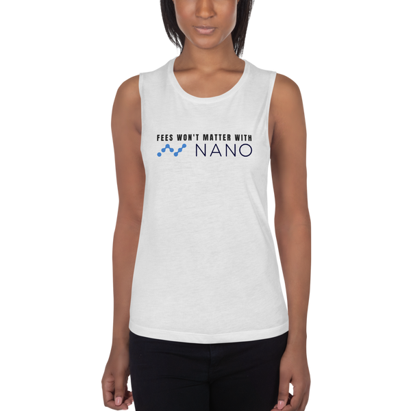 Fees won't matter with Nano – Women's Sports Tank