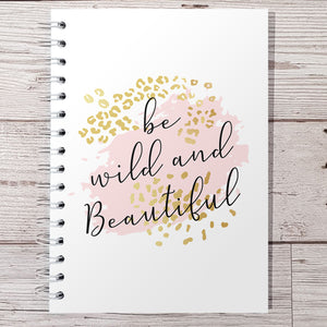 Be wild & beautiful 6 Month Maintenance Diary