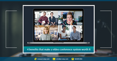 4 benefits that make a video conference system worth it * 4 فوائد تجعلك تفكر في امتلاك نظام مؤتمرات الفيديو