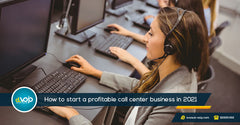 How to start a profitable call center business in 2021?