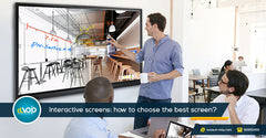 Interactive screens: how to choose the best screen and use it to increase your business productivity? Complete guide