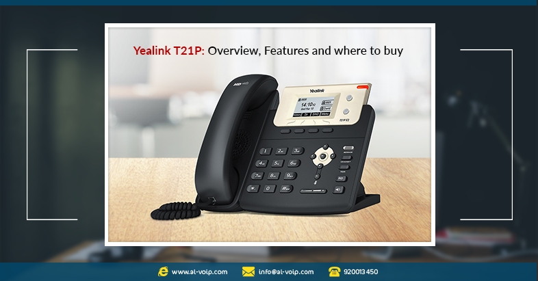 Yealink T21P_ Overview, Features and where to buy * هاتف Yealink T21P_ مميزات و سعر و اين تشتري هاتف يالينك