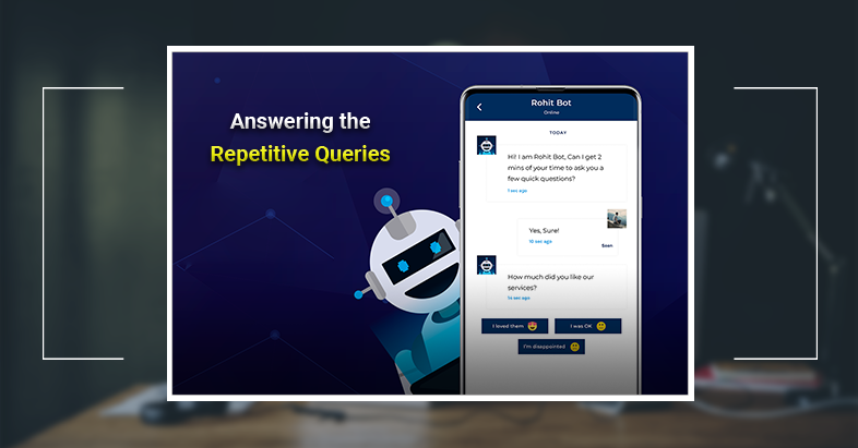 Chatbot Answering the repetitive queries