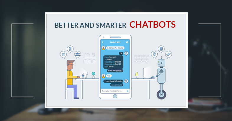 Better and smarter chatbots