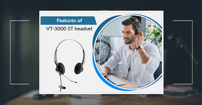 Features of VT-3000 ST headset
