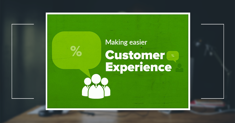 Making easier experiences for customers