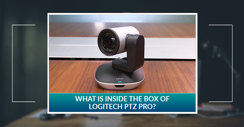 What is inside the box of Logitech PTZ Pro?