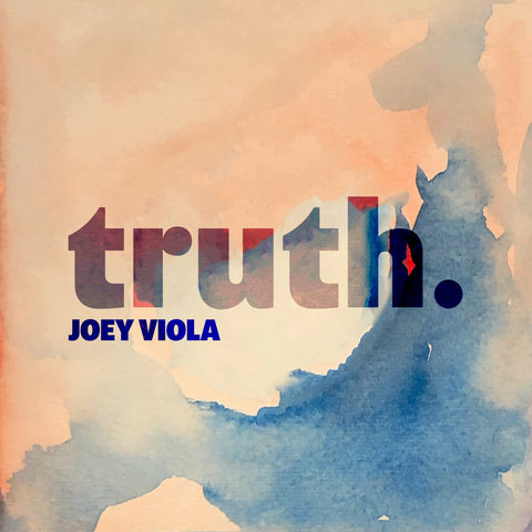 Truth Joey Viola CD Pre-Release