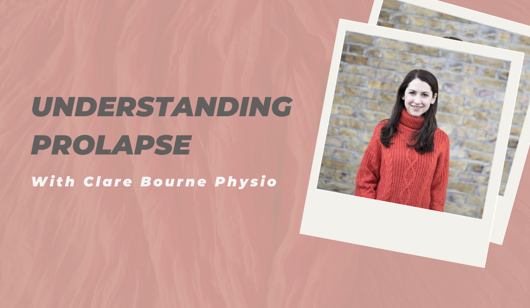 Understanding your prolapse with Clare Bourne