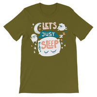 Let's Just Sleep Unisex Short Sleeve T-Shirt