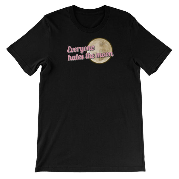 Everyone Hates the Moon Unisex Short Sleeve T-Shirt