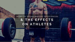 Intro to Vegan Nutritional Dietary Deficiencies