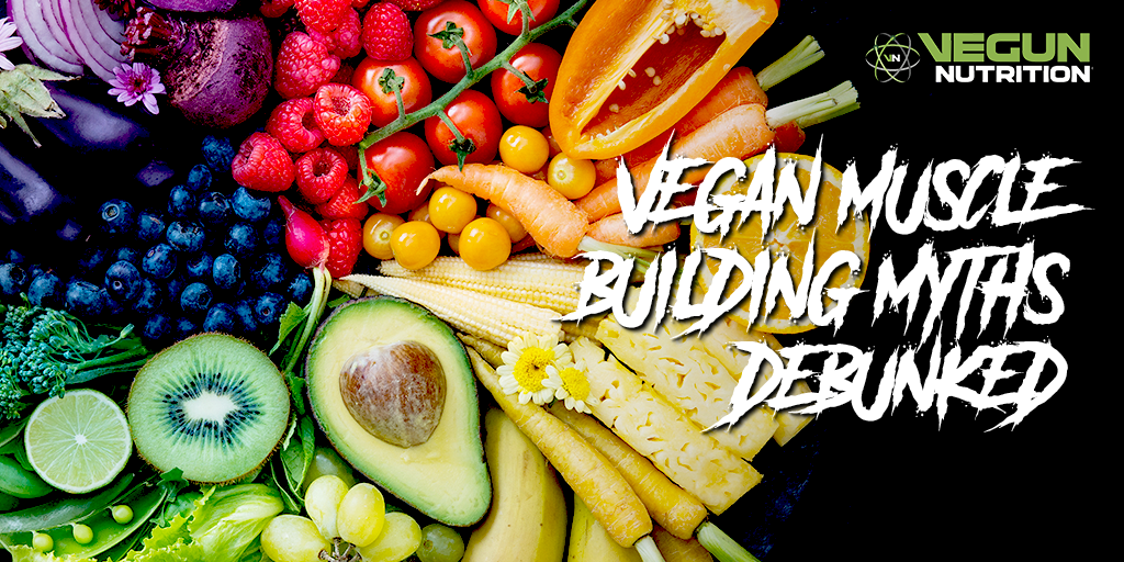 Vegan Muscle Building Myths Debunked