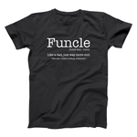 Funcle Like A Dad But Way More Cool Men's T-Shirt