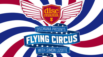 Discmania presents: The Flying Circus with Simon Lizotte
