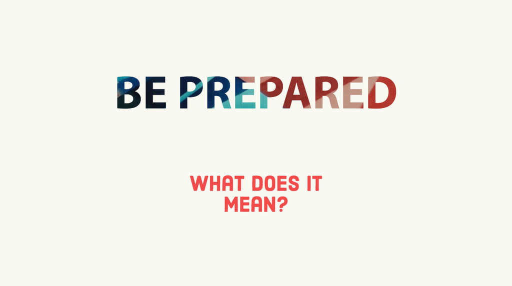 Be Prepared Motto – what does it mean?