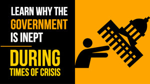 Government Ineptitude in Times of Crisis