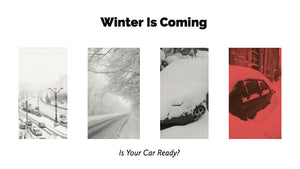 Winter's Coming, is Your Car Ready?