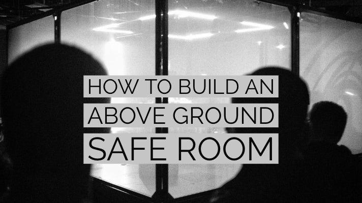 How to build an above ground safe room?