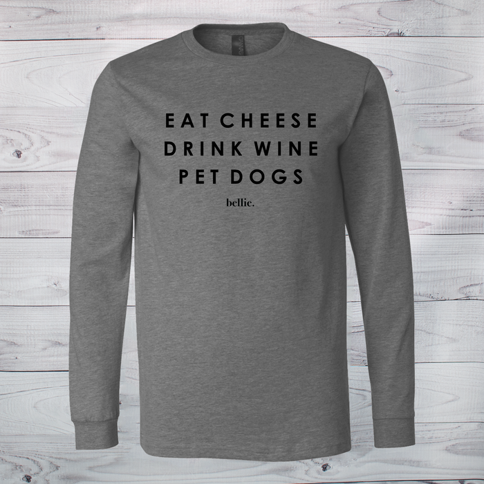 Eat Cheese, Drink Wine, Pet Dogs Tee