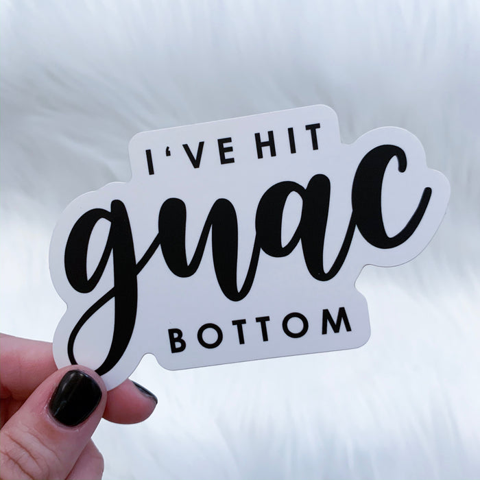 I've Hit Guac Bottom Sticker