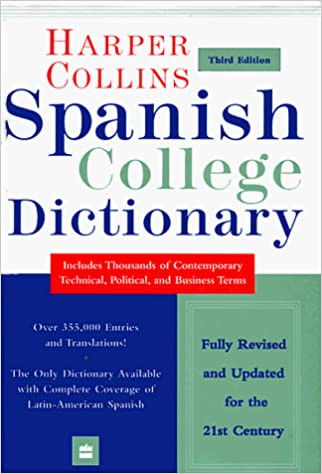 Spanish College Dictionary : third editon : Includes thousands of contemporary technical, political, and business terms
