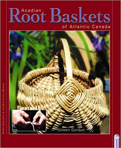 Acadian Root Baskets of Atlantic Canada