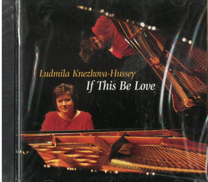 Ludmila Knezkova-Hussey - If This Be Love