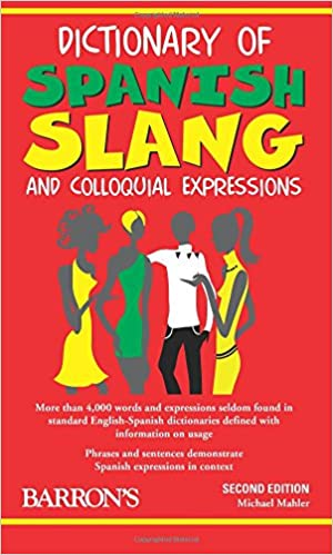 Dictionary of Spanish Slang and Coloquial Expressions
