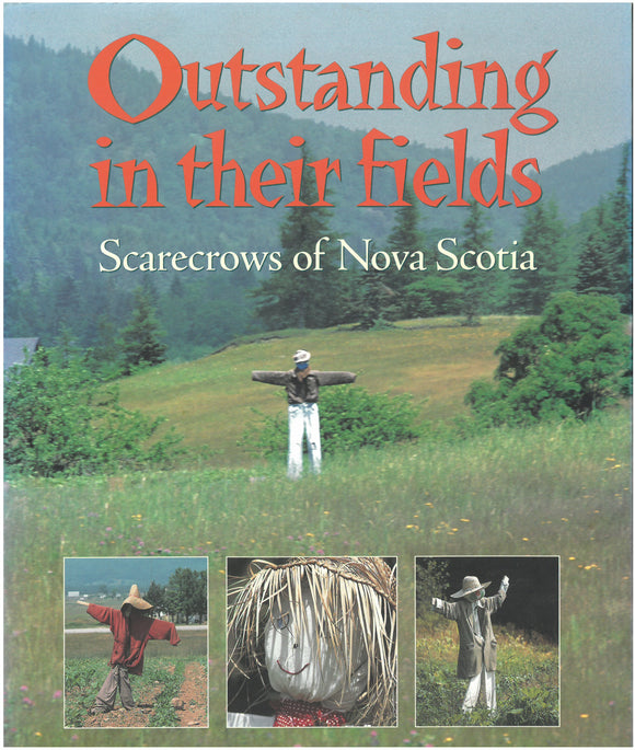 Oustanding in their fields : Scarecrows of Nova Scotia