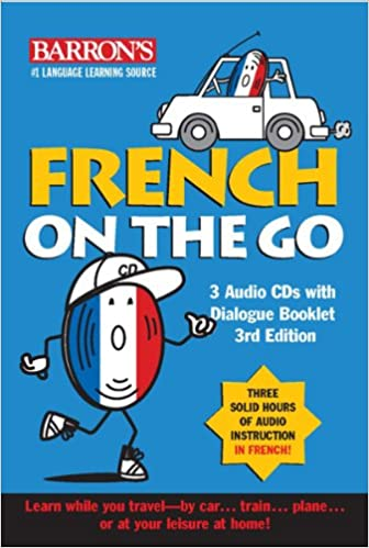 French on the Go : 3 Audio CD's with Dialogue Booklet : 3rd Édition
