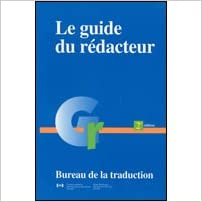 Le guide du rédacteur : 2e édition : Bureau de la  traduction