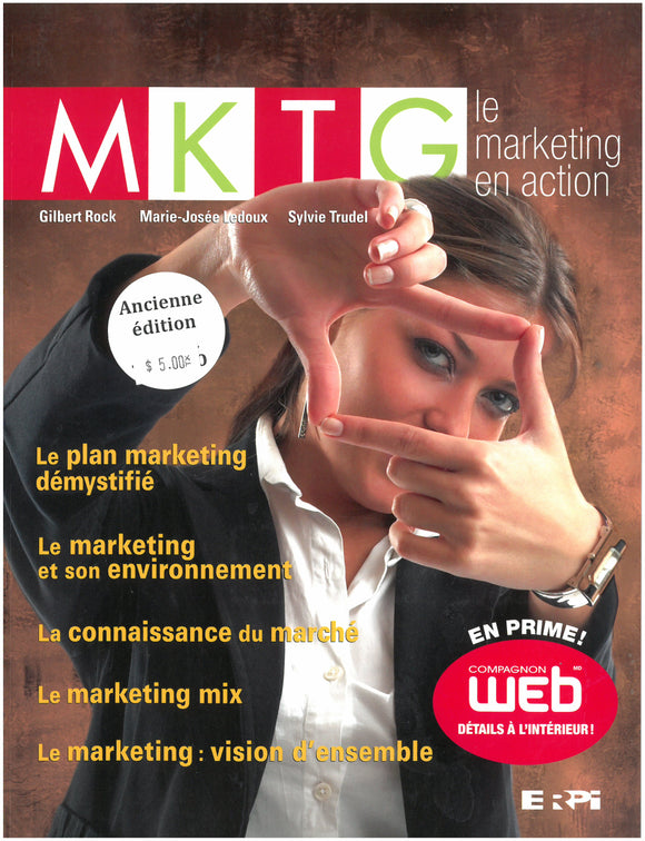 MKTG : le marketing en action : Ancienne édition