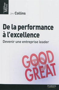 De la performance à l'excellence : Devenir une entreprise leader : Good to Great