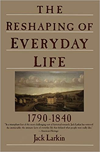 The reshaping of everyday life : 1790-1840