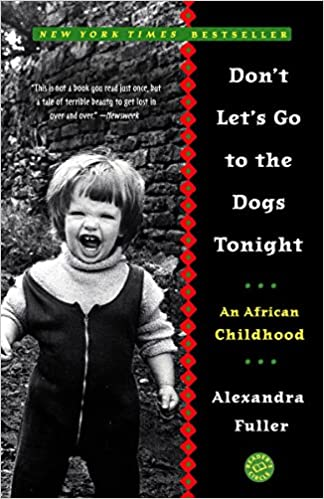 Don`t Let`s Go to the Dogs Tonight : An African Childhood