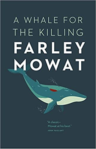 A whale for the killing : Farley Mowat
