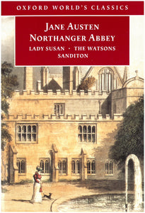Northanger Abbey and other works