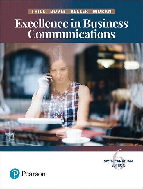 Excellence in Business Communication, 6th Canadian Edition
