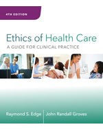 Ethics of Health Care : A Guide for Clinical Practice (4th edition)