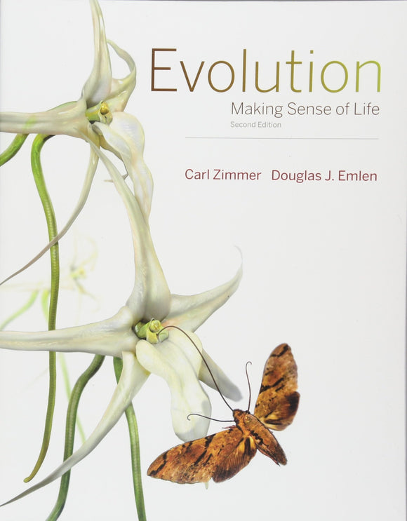 Evolution: Making Sense of Life (2nd Edition)