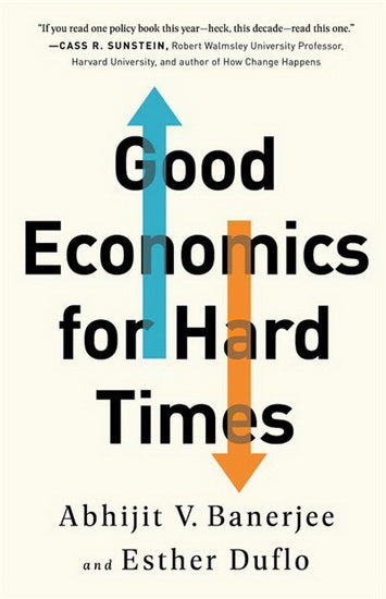 Good Economics for Hard Times:Better Answers to Our Biggest Problems / Économie utile pour les temps difficiles