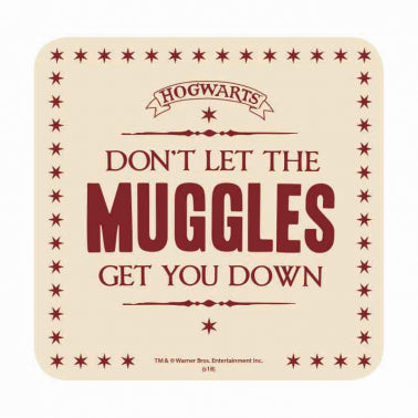 Don't let the Muggles get you down Coaster